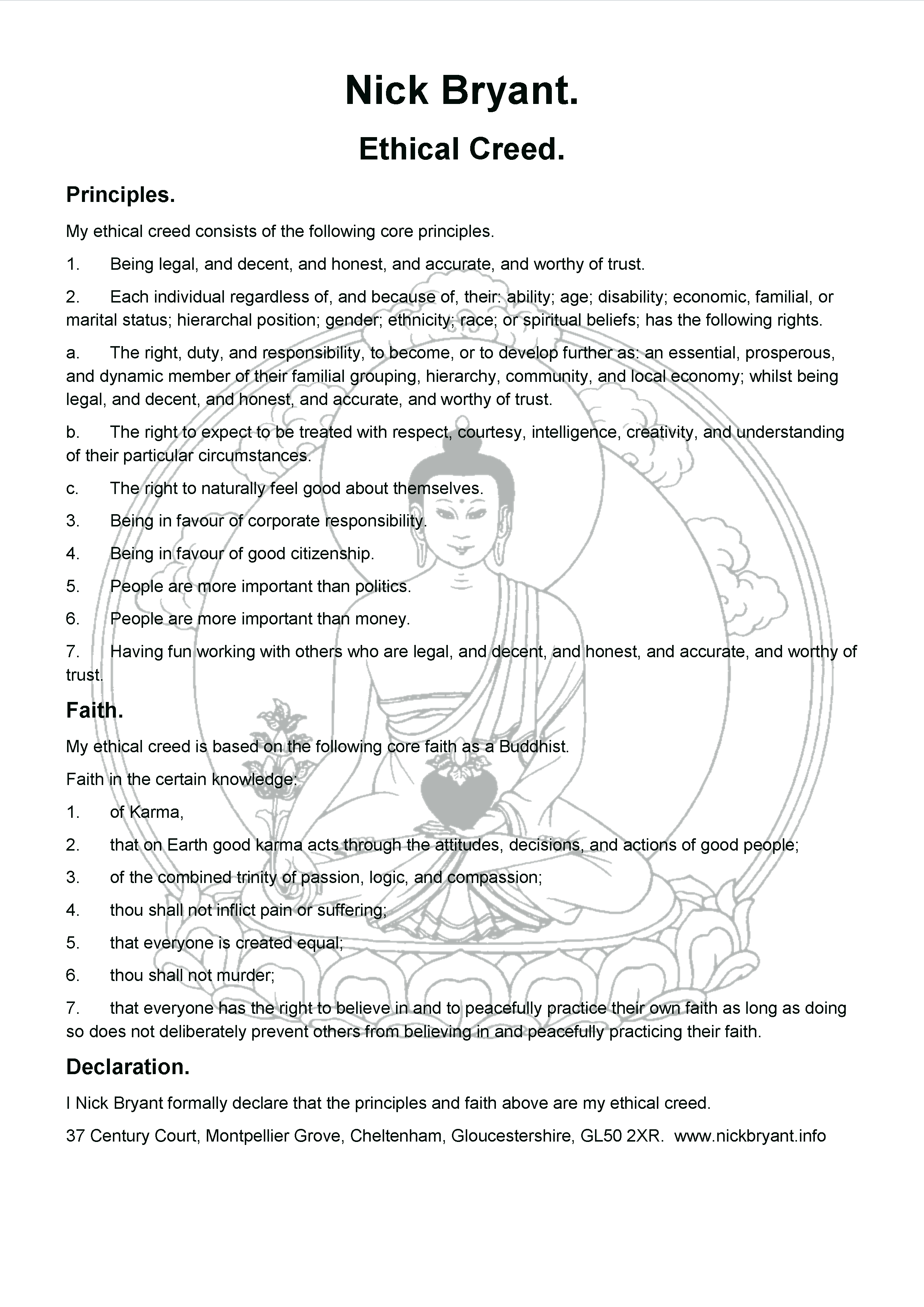 Click here to read, save, and print, my Buddhist Ethical Creed.